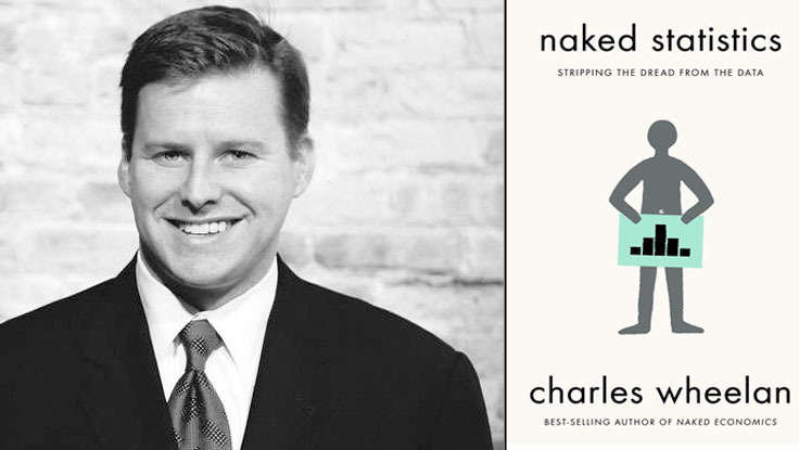 Charles Wheelan's New Book, <em>Naked Statistics</em>, Is &quot;One-In-A-Million&quot;